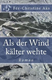 Cover Als der Wind kälter wehte