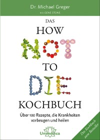 Cover Das HOW NOT TO DIE Kochbuch