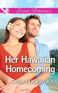 Cover Her Hawaiian Homecoming (Mills & Boon Superromance)