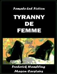 Cover Tyranny De Femme - Book One