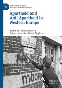 Cover Apartheid and Anti-Apartheid in Western Europe