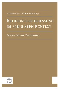 Cover Religionserschließung im säkularen Kontext