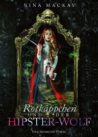 Cover Rotkäppchen und der Hipster-Wolf