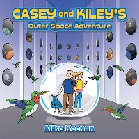 Cover Casey and Kiley's  Outer Space Adventure