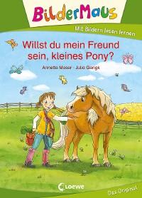 Cover Bildermaus - Willst du mein Freund sein, kleines Pony?
