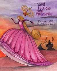 Cover ¡Qué fastidio ser princesa! (It's a Pain to be a Princess)