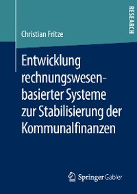 Cover Entwicklung rechnungswesenbasierter Systeme zur Stabilisierung der Kommunalfinanzen