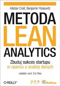 Cover Metoda Lean Analytics. Zbuduj sukces startupu w oparciu o analiz? danych