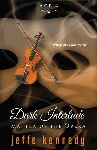 Cover Master of the Opera, Act 4: Dark Interlude