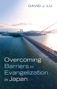 Cover Overcoming Barriers to Evangelization in Japan