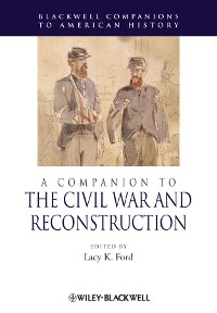Cover A Companion to the Civil War and Reconstruction