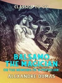 Cover Balsamo the Magician or the Memoirs of a Physician