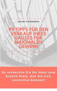 Cover 99 Tipps für den Verkauf Ihres Hauses für maximalen Gewinn
