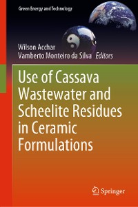 Cover Use of Cassava Wastewater and Scheelite Residues in Ceramic Formulations