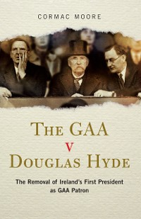 Cover The GAA v Douglas Hyde