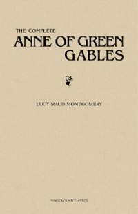 Cover Complete Anne of Green Gables Collection
