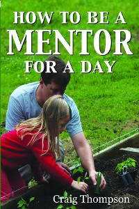 Cover How To Be a Mentor for a Day