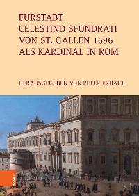 Cover Fürstabt Celestino Sfondrati von St. Gallen 1696 als Kardinal in Rom