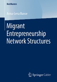 Cover Migrant Entrepreneurship Network Structures