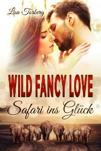 Cover Wild Fancy Love: Safari ins Glück