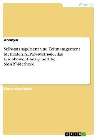 Cover Selbstmanagement und Zeitmanagement Methoden. ALPEN-Methode, das Eisenhower-Prinzip und die SMART-Methode