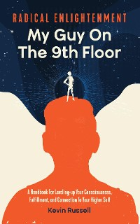 Cover Radical Enlightenment: My Guy On The 9th Floor