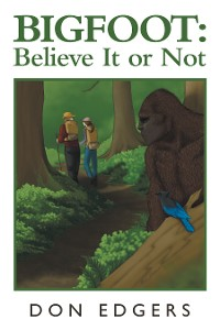 Cover Bigfoot: Believe It or Not