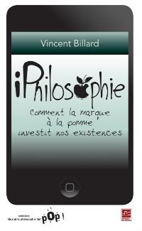 Cover iPhilosophie : Comment la marque a la pomme investit nos...