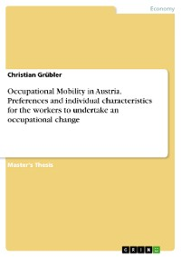 Cover Occupational Mobility in Austria. Preferences and individual characteristics for the workers to undertake an occupational change