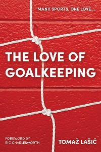 Cover The Love of Goalkeeping