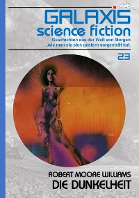 Cover GALAXIS SCIENCE FICTION, Band 23: DIE DUNKELHEIT