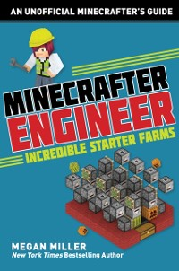 Cover Minecrafter Engineer: Must-Have Starter Farms