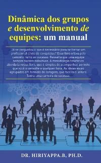 Cover Dinamica dos grupos e desenvolvimento de equipes: um manual