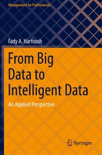 Cover From Big Data to Intelligent Data
