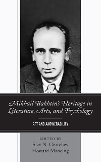 Cover Mikhail Bakhtin's Heritage in Literature, Arts, and Psychology