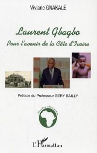 Cover Laurent gbagbo pour l'avenir  de la cote d'ivoire