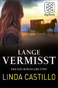 Cover Lange Vermisst - Eine Kate-Burkholder-Story
