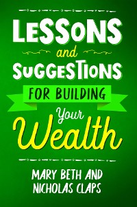 Cover Lessons and Suggestions for Building Your Wealth
