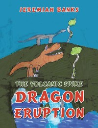 Cover The Volcanic Spike Dragon Eruption