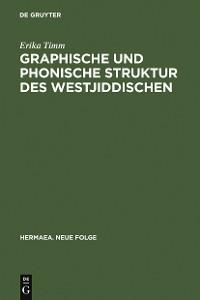 Cover Graphische und phonische Struktur des Westjiddischen
