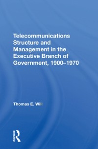 Cover Telecommunications Structure and Management in the Executive Branch of Government 1900-1970