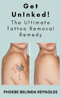 Cover Get UnInked! The Ultimate Tattoo Removal Remedy