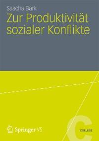 Cover Zur Produktivität sozialer Konflikte