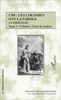 Cover 1789 : les colonies ont la parole Anthologie Tome 1