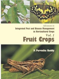 Cover Advances In Integrated Pest And Disease Management In Horticultural Crops (Fruit Crops)