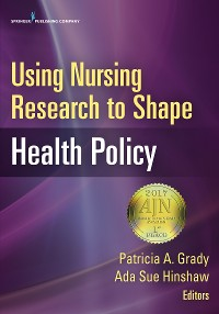 Cover Using Nursing Research to Shape Health Policy