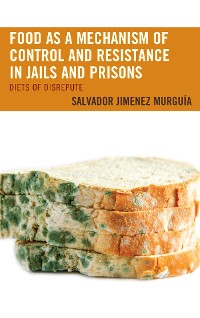 Cover Food as a Mechanism of Control and Resistance in Jails and Prisons