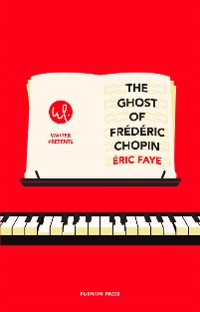 Cover The Ghost of Frédéric Chopin