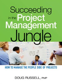 Cover Succeeding in the Project Management Jungle