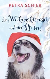 Cover Ein Weihnachtsengel auf vier Pfoten